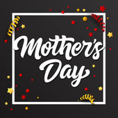 White Mothers Day inscription on black background decorated with colorful stars confetti and paper streamers