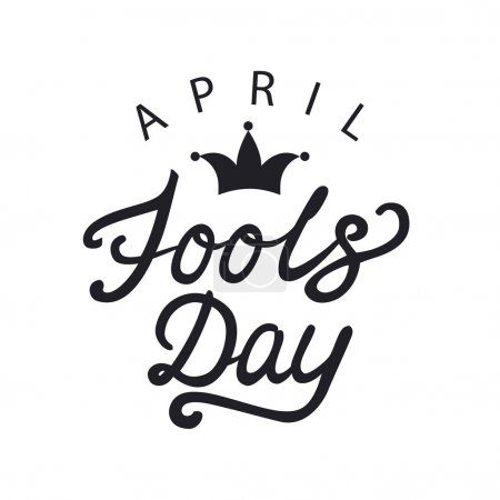 April fools day hand drawn calligraphy lettering. Calligraphy inscription for card, label, print, poster.