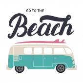Go to the beach hand lettering with surf bus Invitation flyer for beach party flyer card poster Vector illustration