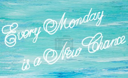 Every Monday is a New Chance inspirational quotes lettering for postcards, business ideas, announcements, write a note with beautiful handwriting of a female hand notebook. wooden background