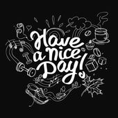 Have a nice day linear text on black background