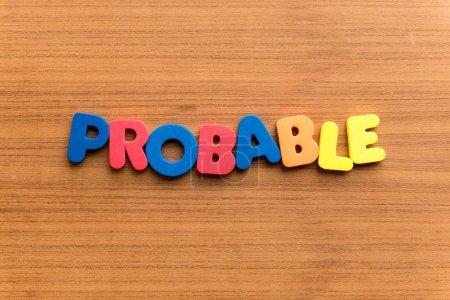 Photo pour Probable mot coloré sur le fond en bois - image libre de droit