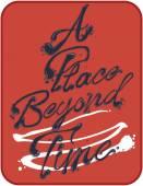 A place beyond time slogan
