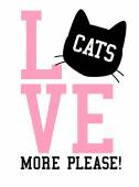 Slogan graphic for t-shirts love cats more please vector illustration
