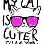 Grafic print for t-shirts, my cat is cuter than yo...