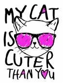 Grafic print for t-shirts my cat is cuter than you  vector illustration