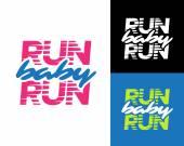 'Run baby run' running typography